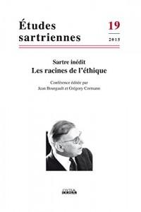 Les racines de l'éthique (Études sartriennes 19 / 2015)