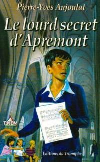 Apremont 05 - le Lourd Secret d Apremont