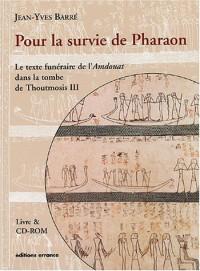 Pour la survie de Pharaon : Le Texte funéraire de l'Amdouat dans la tombe de Thoutmosis III (1 livre + 1 CD-Rom)