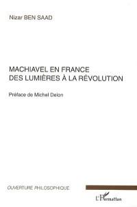 Machiavel en France : Des Lumières à la Révolution