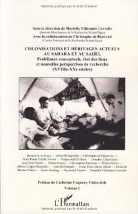 Colonisations et héritages actuels au Sahara et au Sahel : Problèmes conceptuels, état des lieux et nouvelles perspectives de recherche (XVIIIe-XXe siècles) Volume 1