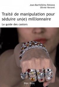Traité de manipulation pour séduire un(e) millionnaire