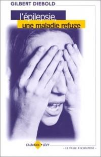 L'épilepsie, une maladie refuge