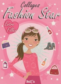 Collages Fashion Star : Entre filles