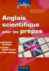 Anglais scientifique pour les prépas - Vocabulaire, Lexique, Fiches méthodes: Vocabulaire thématique, Lexique anglais-français, Fiches méthodes