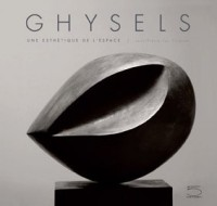 Ghysels : Une esthétique de l'espace