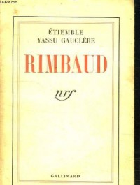 RIMBAUD ETIEMBLE GAUCLE