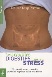 Les troubles digestifs liés au stress : 60