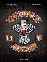 Je veux une Harley : La vie est trop courte !