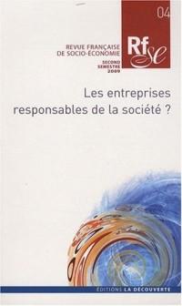 Revue française de socio-économie, N° 04, second semest : Les entreprises responsables de la société ?
