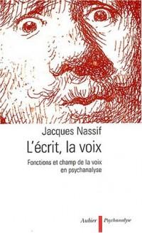 L'écrit, la voix : Fonctions et champ de la voix en psychanalyse