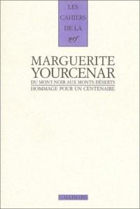 Marguerite Yourcenar : Du Mont-Noir au Monts-Deserts