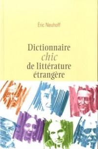 DICTIONNAIRE CHIC DE LITTERATURE ETRANGERE