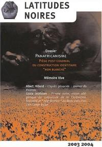 Latitudes noires, 2003-2004 : Panafricanisme : Piège post-colonial ou construction identitaire non-blanche