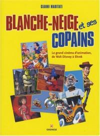 Blanche-Neige et ses copains : Le grand cinéma d'animation, de Walt Disney à Shrek