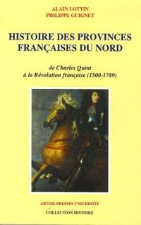 Histoire des provinces françaises du Nord : Tome 3, De Charles Quint à la Révolution française (1500-1789)