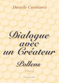 Dialogues avec un Créateur et Pollens