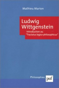 Ludwig Wittgenstein : Introduction au Tractatus logico-philosophicus