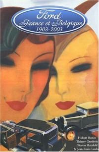 Ford en France et en Belgique : Cent ans d'histoire, 1903-2003