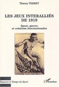 Les jeux interalliés de 1919. Sport, guerre et relations internationales