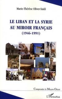 Liban et la syrie au miroir français 1946 1991