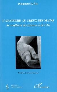 L'anatomie au creux des mains : Au confluent des sciences et de l'art