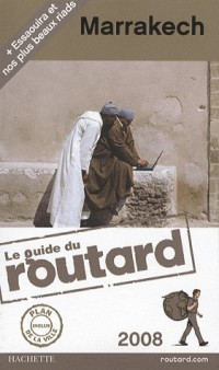 Guide du Routard Marrakech 2008