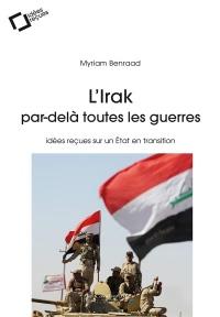 Irak : de Babylone a l'Etat Islamique Troisième Édition
