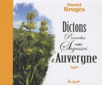 Dictons, proverbes et autres sagesses d'Auvergne