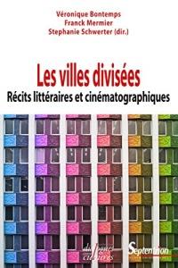 Les villes divisées: Récits littéraires et cinématographiques