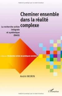 Cheminer ensemble dans la réalite complexe : La recherche-action intégrale et systémique