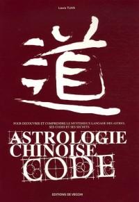 Astrologie chinoise code : Pour découvrir et comprendre le mystérieux langage ésotérique, ses codes et ses secrets