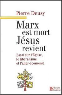 Marx est mort Jésus revient : Essai sur l'Église, le libéralisme et l'alter-économie