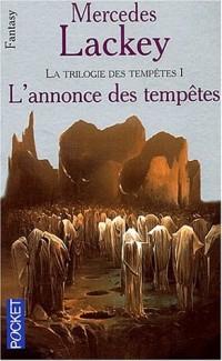 Les Hérauts de Valdemar, tome 16 : La Trilogie des tempêtes. 1 - L'Annonce des tempêtes