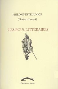 Les fous littéraires / Philomneste junior (Gustav Brunet)