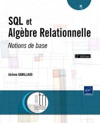SQL et Algèbre relationnelle - Notions de base [3ème édition]