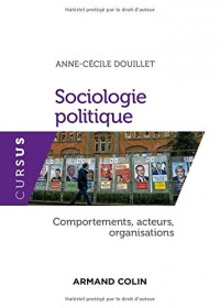 Sociologie politique - Comportements, acteurs, organisations