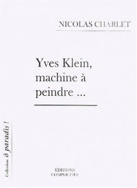 Yves Klein, machine à peindre...