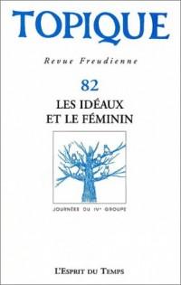 Topique, numéro 82 - 2003 : Les idéaux et le féminin