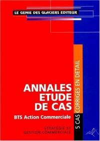 Annales études de cas bts action commerciale strategie et gestion commerciale
