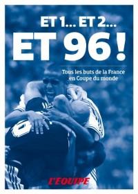 Et 1 et 2 Et 96 ! L'Équipe raconte les buts Bleus en Coupe du Monde