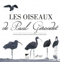 Les Oiseaux de Paul Géroudet. Ses plus beaux textes illustrés par Jean Chevallier
