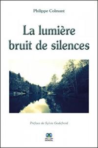 La lumière bruit de silences