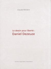 Le Dessin pour Liberté : Daniel Dezeuze