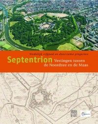Septentrion Villes Fortes Entre Mer du Nord et Meuse (Neerlandais)
