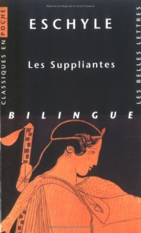Les suppliantes : Edition bilingue