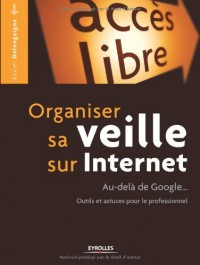 Organiser Sa Veille Sur Internet - Il N'Y a Pas Que Google Dans la Vie...