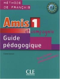 Amis et compagnie 1 : Guide pédagogique
