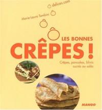 O les bonnes crêpes ! : Crêpes, pancakes, blinis sucrés ou salés