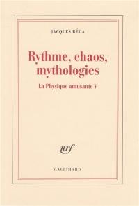 La Physique amusante, V:Rythme, chaos, mythologies: La Physique amusante V